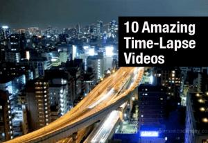 素敵な微速度映像 - 10 Amazing Time-Lapse Videos -