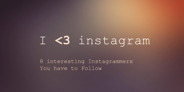 8 interesting Instagrammers You have to Follow